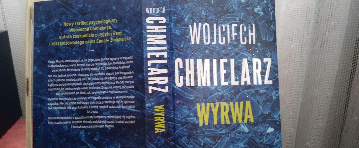 Wyrwa, Wojciech Chmielarz